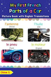 My First French Parts of a Car Picture Book with English Translations