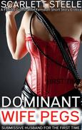 Dominant Wife Pegs Submissive Husband for the First Time - A Female Domination Femdom Short Story Erotica