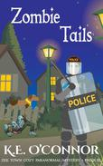 Zombie Tails (Zee Town Paranormal Cozy Mystery Series Prequel)