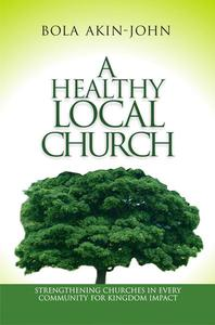 A Healthy Local Church | Strengthening Churches In Every Community For Kingdom Impact
