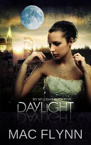 Daylight: By My Light, Book Five (Werewolf Shifter Romance)