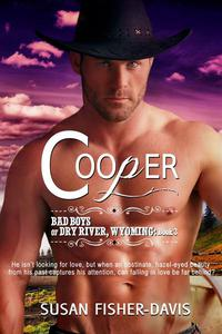 Cooper Bad Boys of Dry River, Wyoming Book 3