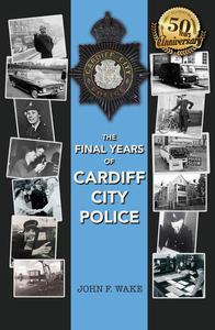 The Final Years of Cardiff City Police