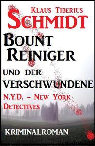 Bount Reiniger und der Verschwundene: N.Y.D. - New York Detectives