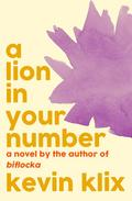 A Lion in Your Number: A Novel