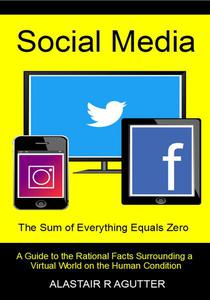 Social Media The Sum of Everything Equals Zero