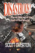 Disastrous! Three Stories of the End of the World