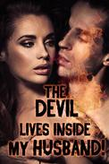 The Devil Lives Inside My Husband! (a paranormal erotica)