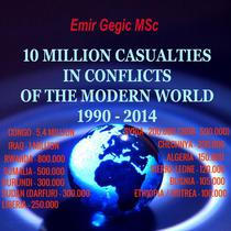 10 Million Casualties in Conflicts of the Modern World 1990 - 2014