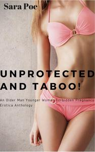 Unprotected and Taboo Anthology Volume One