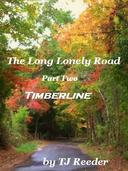 A Long Lonely Road , Timberline