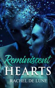 Reminiscent Hearts