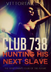 Club 738 - Hunting His Next Slave