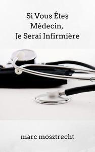 Si Vous Êtes Médecin, Je Serai Infirmière