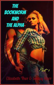 The Bookworm and the Alpha - Part 1