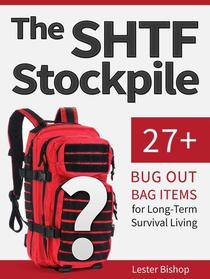 The Shtf Stockpile: 27+ Bug Out Bag Items for Long-Term Survival Living