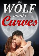 The Wolf Wants Curves (BBW & Werewolf Paranormal Erotic Romance)