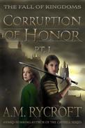 Corruption of Honor: Pt. 1