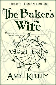 The Baker's Wife (part three)