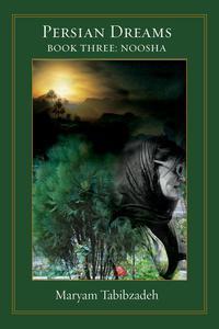 Persian Dreams: Book III Nosha