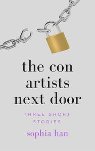 The Con Artists Next Door: Three Short Stories