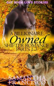 Owned: A Billionaire Shifter Romance 1-3