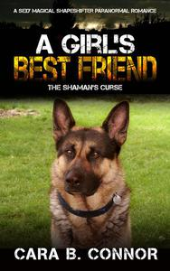 A Girl's Best Friend: The Shaman's Curse: A Sexy Magical Shapeshifter Paranormal Romance