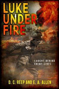 Luke Under Fire: Caught Behind Enemy Lines