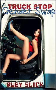 Truck Stop Gender Swap (Gender Transformation Feminization Erotica)