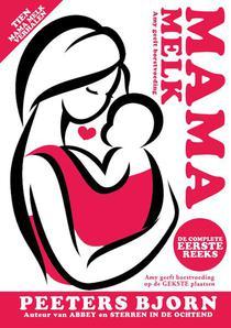 Mama Melk: De Complete Eerste Reeks