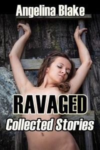 Ravaged: Collected Stories