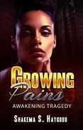 Growing Pains 3: Awakening Tragedy