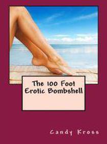 The 100 Foot Erotic Bombshell