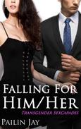 Falling For Her/Him Transgender Sexcapades