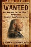 Wanted. For Teaching English (Unit 1). Reward: Good English