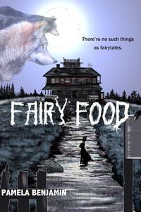 Fairy Food: There're No Such Things As Fairytales