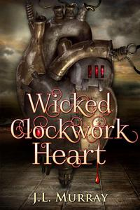 Wicked, Clockwork Heart