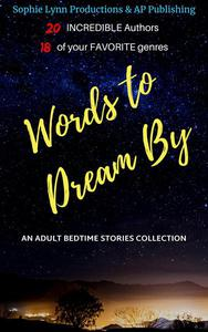 Words to Dream By: An Adult Bedtime Stories Collection.