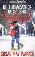 Oh, the Weather Outside Is Frightful: a Montana Fire Christmas Novella