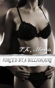 Forced by a Billionaire