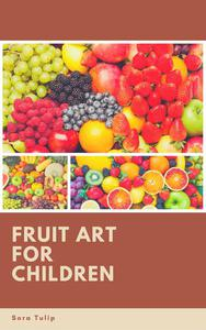 Fruit Art for Children