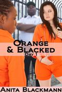 Orange & Blacked: Day 1