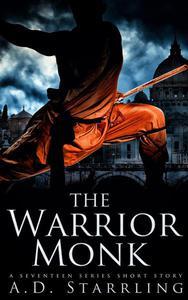 The Warrior Monk (A Seventeen Series Short Story #4)