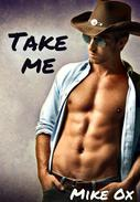 Take Me (Branded #2: Reluctant First Time Gay Cowboy BDSM Erotica)