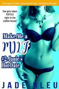 Make Me a MILF 2: Janie's Hot Date