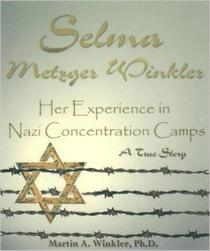 Selma Metzger Winkler: Her Experience in Nazi Concentration Camp