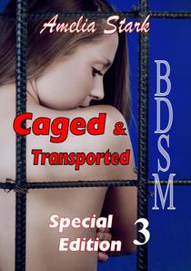 Caged & Transported Special Edition 3