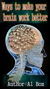 Ways to make your brain work better