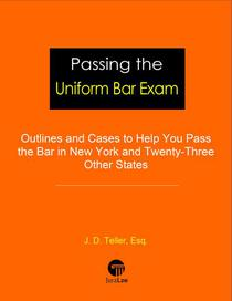 Passing the Uniform Bar Exam: Outlines and Cases to Help You Pass the Bar in New York and Twenty-Three Other States