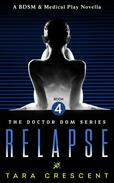 Relapse (A BDSM & Medical Play Novella)